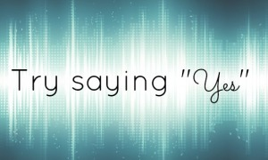 try-saying-yes