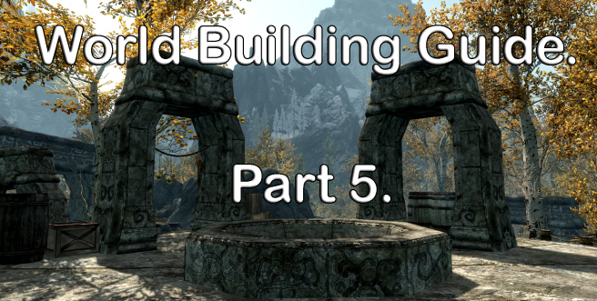 world-building-guide-part-5